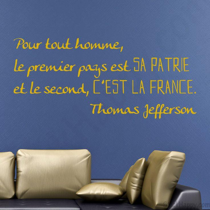 Stickers citation patrie : Pour tout homme, le premier pays est sa patrie et le second, c'est la France de Thomas Jefferson - http://www.stickhappy.com/stickers-batiments-publics/168-stickers-citation-patrie.html