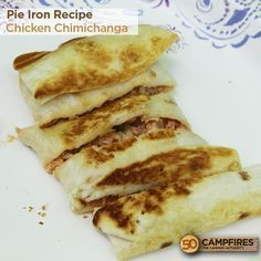 Pie Iron Recipe - Chicken Chimichangas - 50 Campfires More