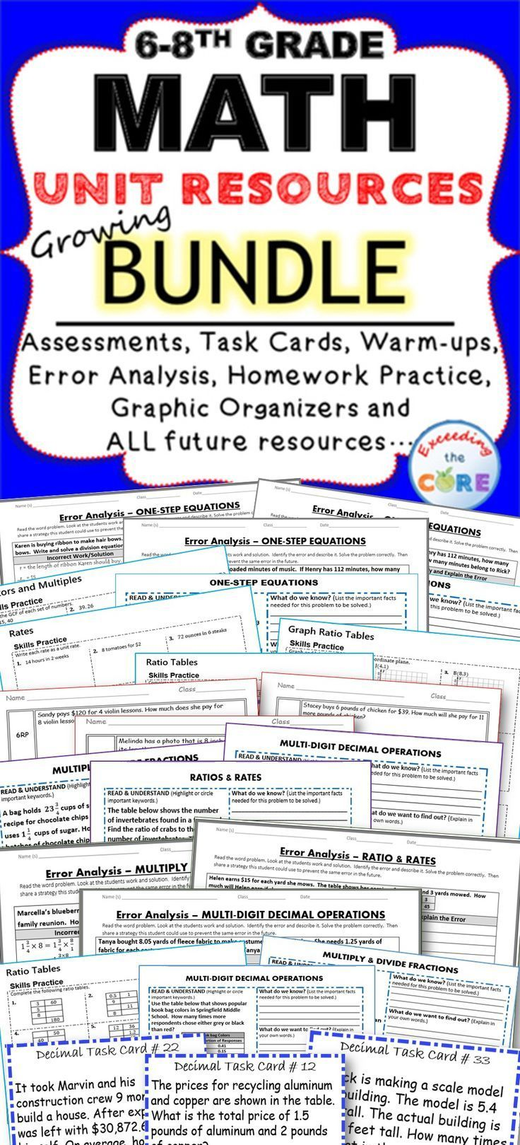 This Middle School Math Growing COMMON CORE MEGA-BUNDLE includes over 50 of my top selling resources (over 500 pages of warm-ups, task cards, error analysis worksheets, problem solving graphic organizers, homework practice worksheets and answer keys).  As a current middle school math teacher, I am using the activities in this growing bundle for WARM UPS, HOMEWORK, math CENTERS, ASSESSMENTS, EXIT TICKETS and TEST PREP .: