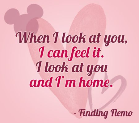 """When I look at you, I can feel it. I look at you and I'm home."" 