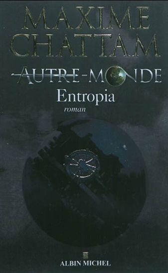 MAXIME CHATTAM - Autre Monde - #04 - Entropia - Science-fiction & fantastique