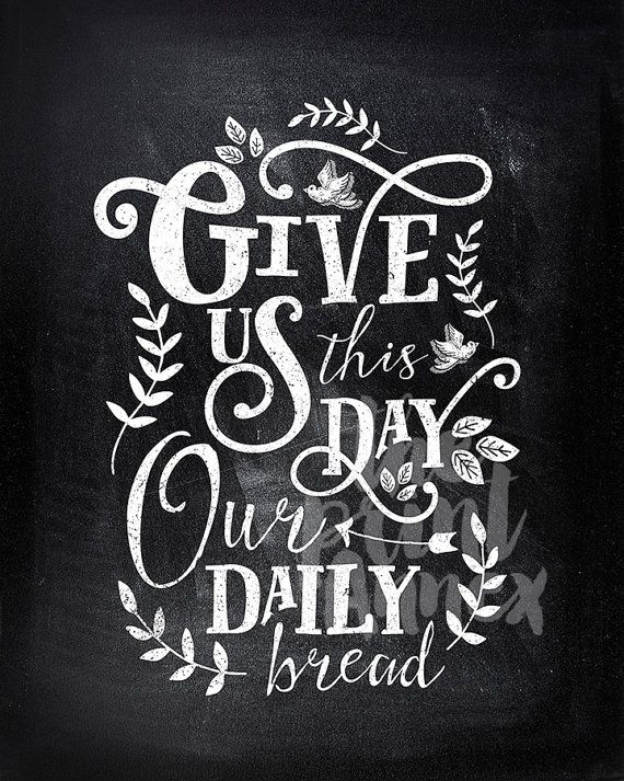 BOGO   Or Art Print Give Us This Day Our Daily Bread Chalkboard Style Kitchen  Art   Typography   Religious Prayer ▻ALWAYS BOG