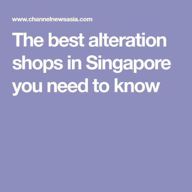 The best alteration shops in Singapore you need to know