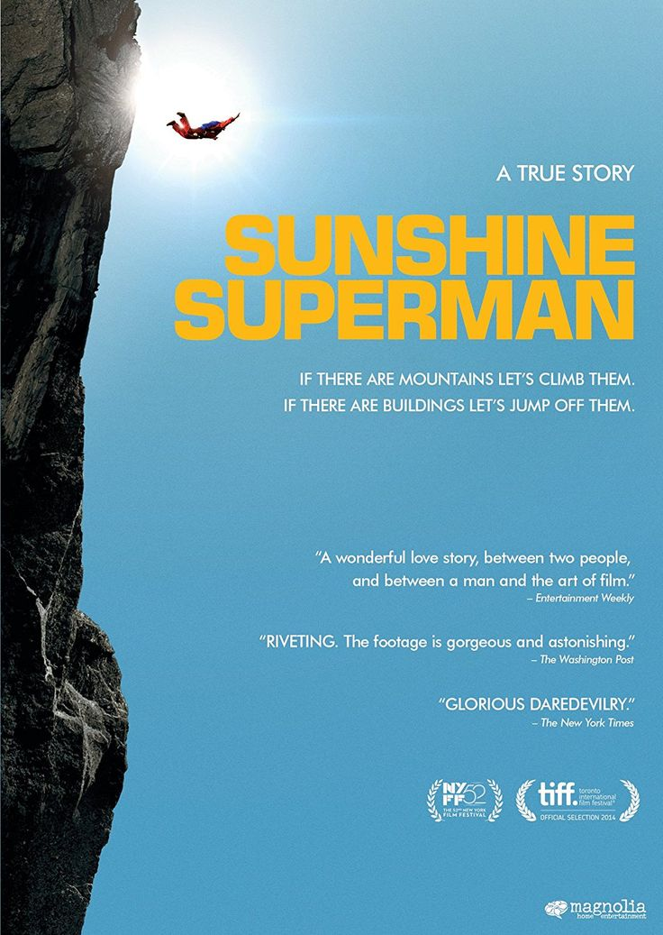 Sunshine Superman (2014) ... The life and accomplishments of Carl Boenish, one of the first pioneers of Building, Antenna, Span, and Earth (BASE) jumping. (06-Oct-2016)