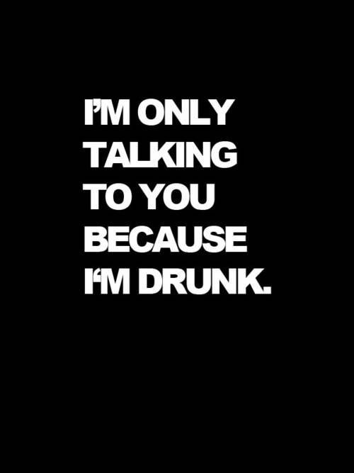 Funny Quotes For Drunk Friends : Drunken friend quotes quotesgram
