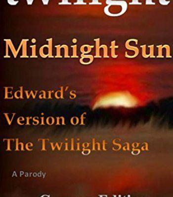 Twilight Midnight Sun: Edward's Version of The Twilight Saga (A Parody) (German Edition) (Deutsch Auflage) PDF