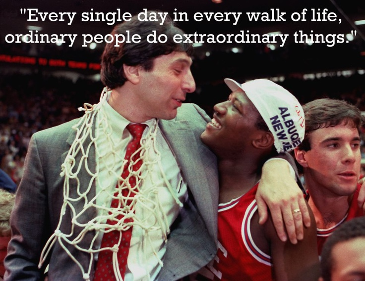 Quote by Coach Jim Valvano, pictured with our friend Derreck Whittenburg after winning the NCAA title