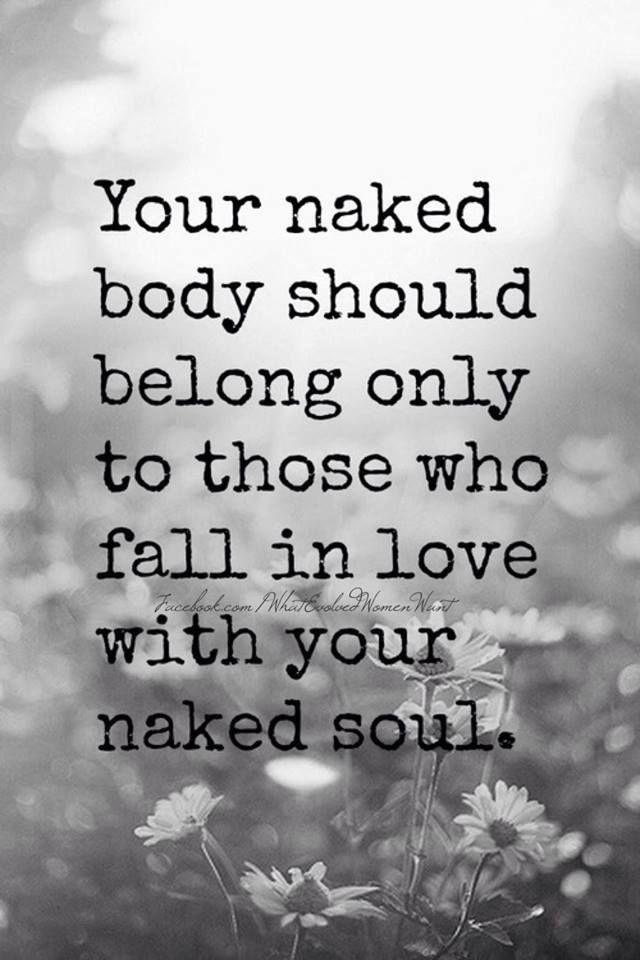 Your naked body should only belong to those who fall in love with ...