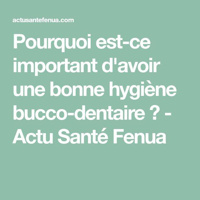 Pourquoi est-ce important d'avoir une bonne hygiène bucco-dentaire ? - Actu Santé Fenua