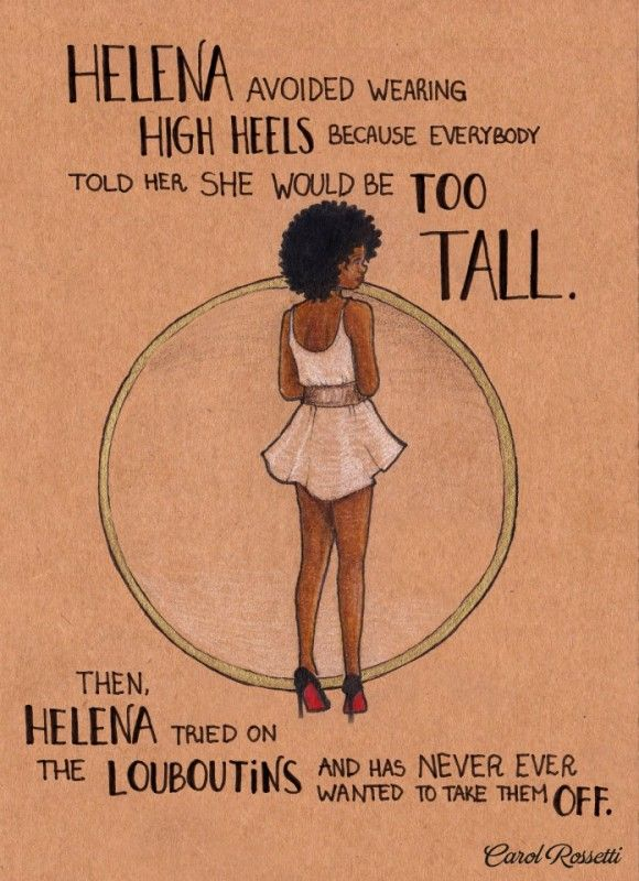 Helena avoided wearing high heels because everybody told her she would be too tall. Then, Helena tried on the Louboutins and has never ever ...