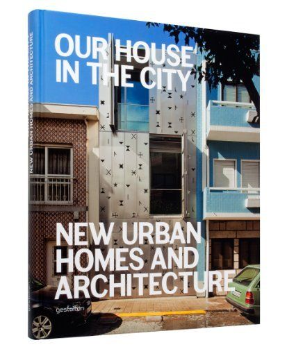 Our House in the City: New Urban Homes and Architecture by Robert Klanten et al. (2014). Bibsys: http://ask.bibsys.no/ask/action/show?kid=biblio&cmd=reload&pid=140526048