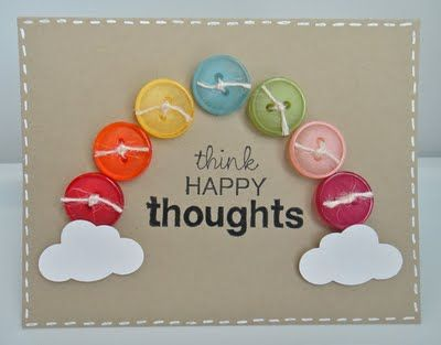 rainbow: Cards Ideas, Think Happy Thoughts, Buttons Rainbows, Thinking Happy Thoughts, Greeting Card, Rainbow Card, Rainbows Cards, Buttons Cards, Crafts