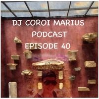 DJ COROI MARIUS PODCAST: EPISODE 40 by DJ COROI MARIUS on SoundCloud