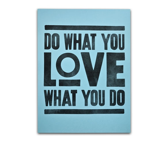 Do What You Love: Prints Blue, Inspiration, Life, Quotes, Poster, So True, I'M, Living, Products