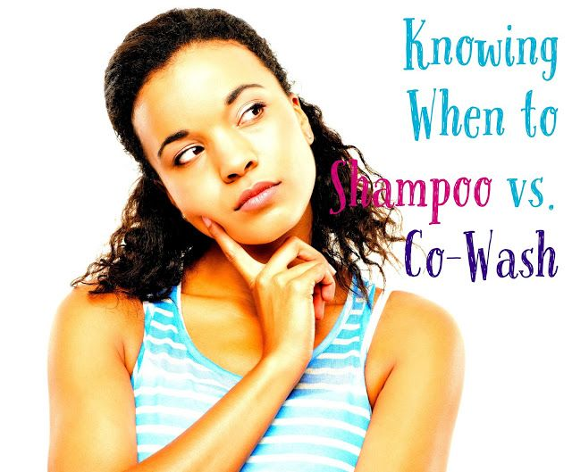 Knowing When to Shampoo vs. Co-Wash