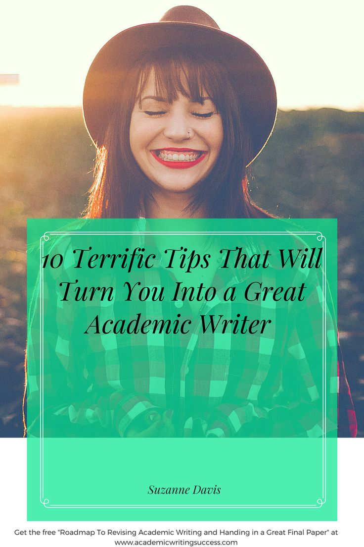 10 Terrific Tips That Will Turn You Into a Great Academic Writer--Check out these 10 success tips and learn what actions you can take to improve your academic writing for college.   Use some or all of these ideas, and see how they will help you become a great academic writer.  #academicwriting  #college