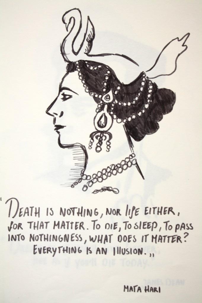 Mata Hari •  Everything is an illusion.