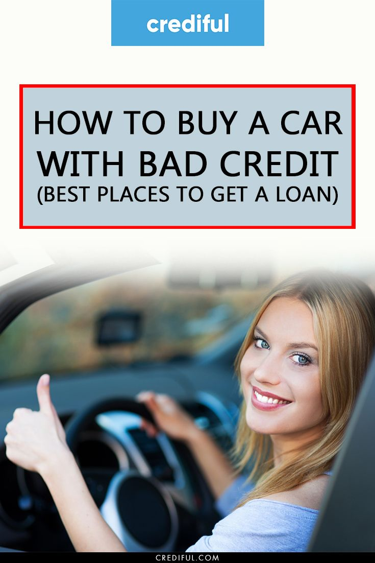 How To Buy A Car With Bad Credit In 2020 In 2020 Bad Credit Bad Credit Car Loan Get A Loan