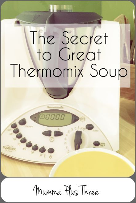 The secret to great Thermomix Soup - Mumma Plus Three