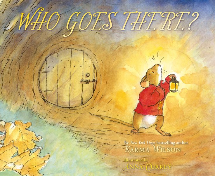 """Who Goes There?"" by Karma Wilson, Anna Currey - Hardcover"