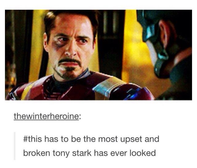 The most upset and broken Tony has ever looked. <-- Aside from when Pepper fell, yeah. <<<MAKE IT STOP