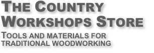 The Country Workshops Store: Highest Quality Specialty Tools for Traditional Woodworkers