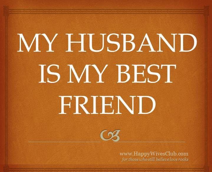 My Husband Is My Best Friend Other Love My Husband Husband My
