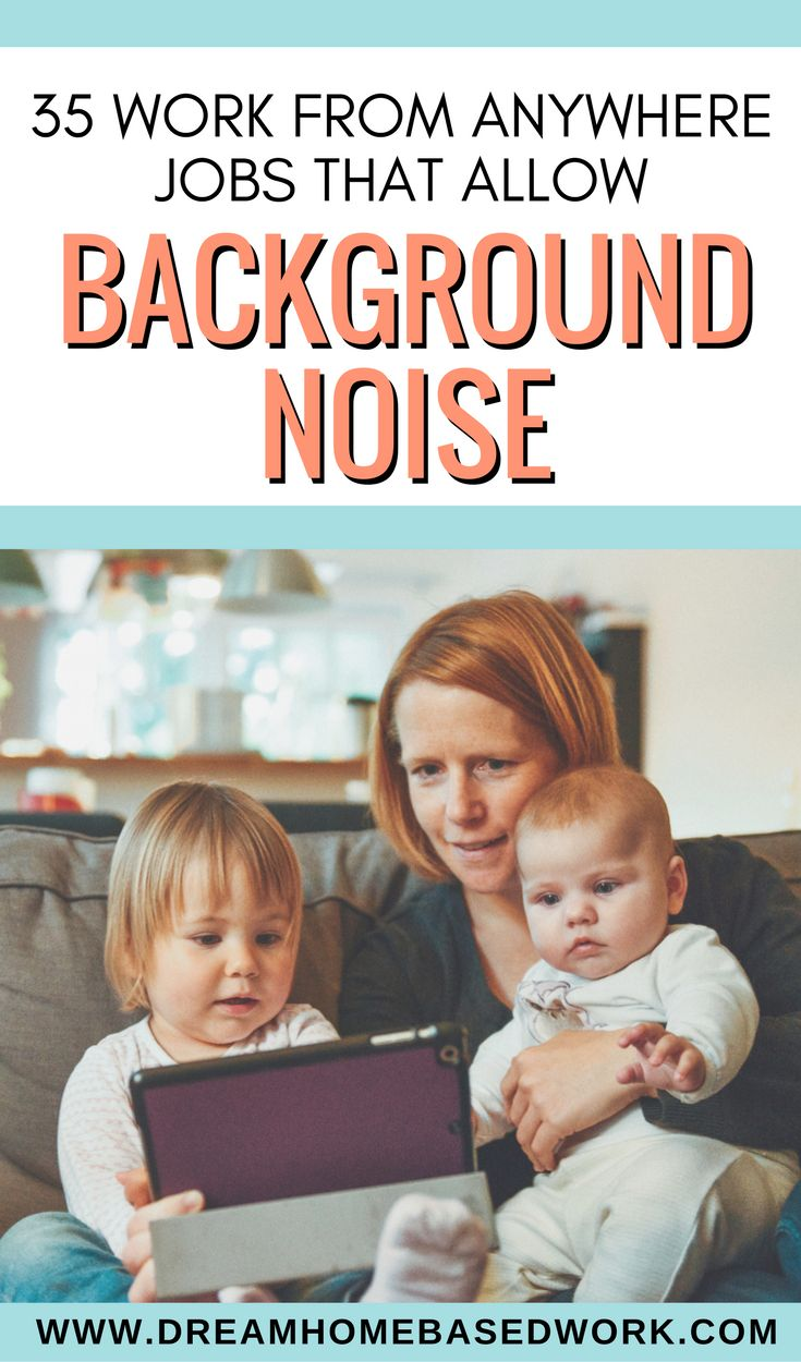 I've made a list of 35 work at home jobs and money-making ideas that allows background noise.