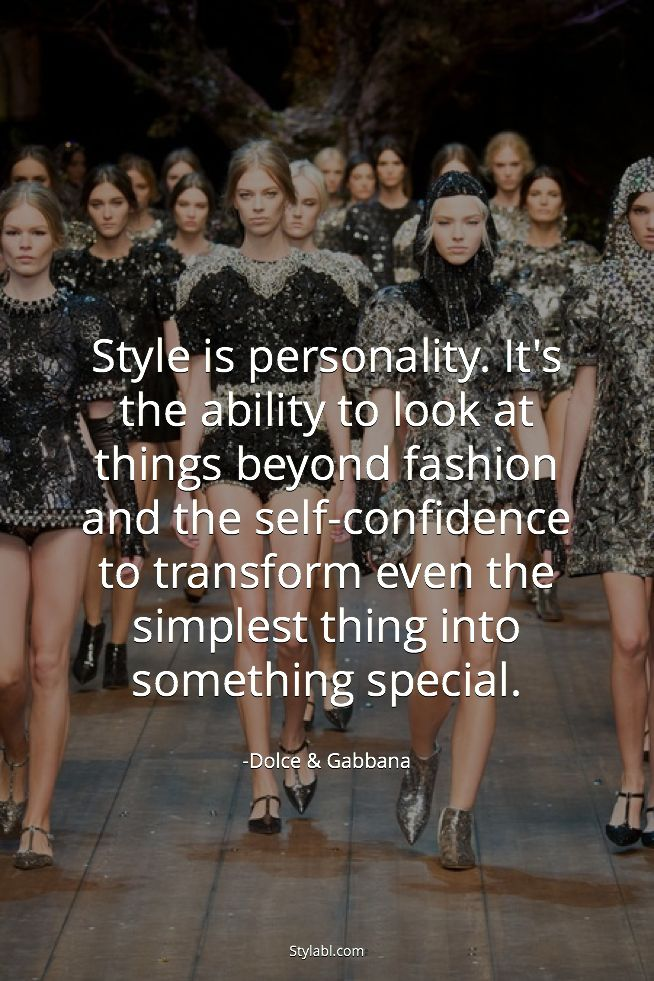 Dolce Gabbana Quote Style Is Personality Its The Ability To