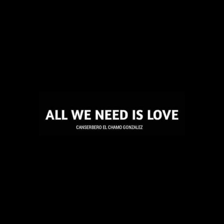 All We Need Is Love - Can ♥