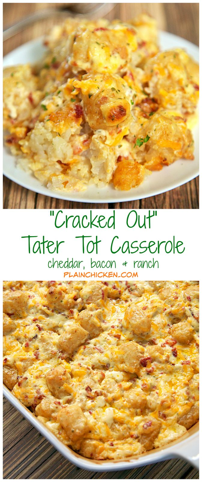 """Cracked out"" tater tot casserole cheddar bacon ranch"
