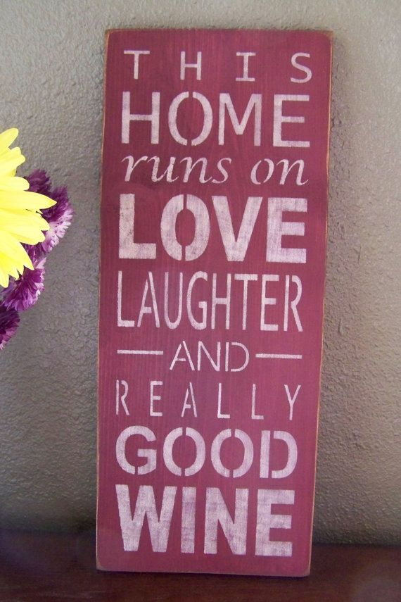 Hey, I found this really awesome Etsy listing at http://www.etsy.com/listing/163239456/good-wine-this-home-runs-on-love