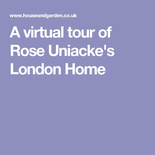 A virtual tour of Rose Uniacke's London Home