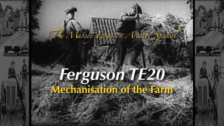 Massey Ferguson Archive Special - TE20 Mechanisation of the Farm (Traile...