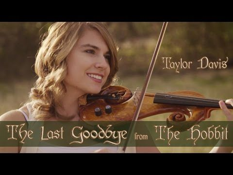 The Hobbit: The Last Goodbye -Violin - Taylor Davis. This is so beautiful, I literally started crying from listening to it!