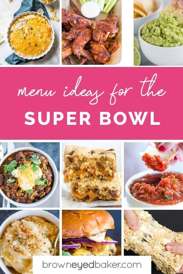 90 Super Bowl Food Ideas Brown Eyed Baker 90 Super Bowl Food