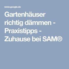 Gartenhäuser richtig dämmen - Praxistipps - Zuhause bei SAM®