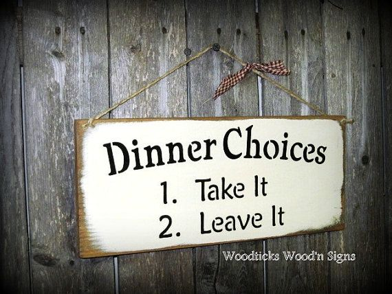 Wooden Sign For the Kitchen - Dinner Choices  1.  Take it  2.  Leave it / Kitchen Wooden Sign / Humorous Home Sign on Etsy, $15.95