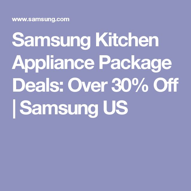 Samsung Kitchen Appliance Package Deals: Over 30% Off | Samsung US