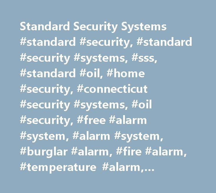 Standard Security Systems #standard #security, #standard #security #systems, #sss, #standard #oil, #home #security, #connecticut #security #systems, #oil #security, #free #alarm #system, #alarm #system, #burglar #alarm, #fire #alarm, #temperature #alarm, #alarm #monitoring http://oregon.remmont.com/standard-security-systems-standard-security-standard-security-systems-sss-standard-oil-home-security-connecticut-security-systems-oil-security-free-alarm-system-alarm-syste/  # SecuritySystems…
