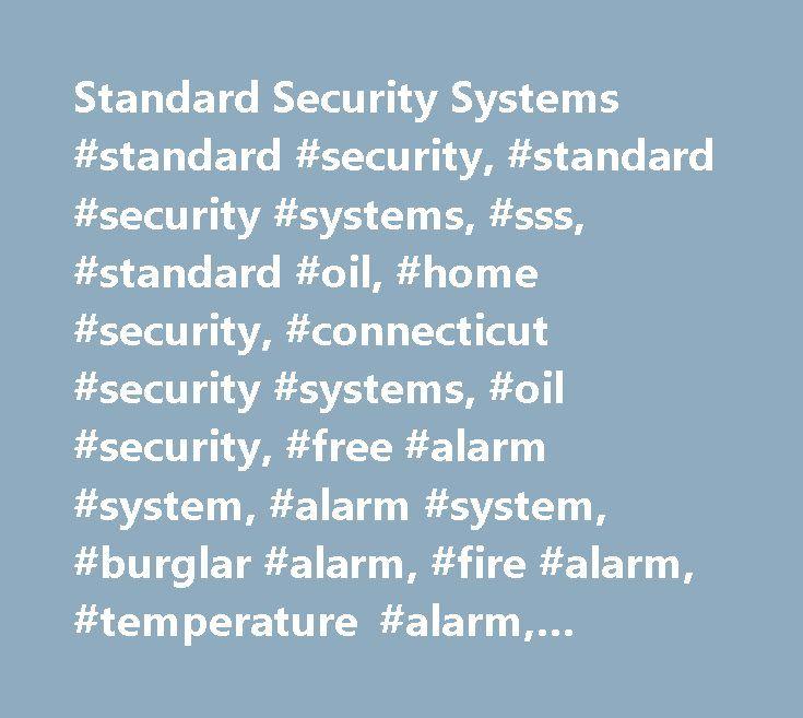 Standard Security Systems #standard #security, #standard #security #systems, #sss, #standard #oil, #home #security, #connecticut #security #systems, #oil #security, #free #alarm #system, #alarm #system, #burglar #alarm, #fire #alarm, #temperature #alarm, #alarm #monitoring http://oregon.remmont.com/standard-security-systems-standard-security-standard-security-systems-sss-standard-oil-home-security-connecticut-security-systems-oil-security-free-alarm-system-alarm-syste/  # SecuritySystems…