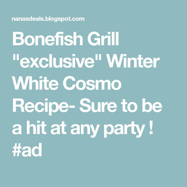 """Bonefish Grill """"exclusive"""" Winter White Cosmo Recipe- Sure to be a hit at any party ! #ad"""