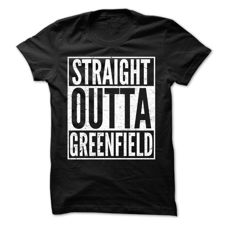 If you are Greenfield or loves one. Then this shirt is for you. Cheers !!!
