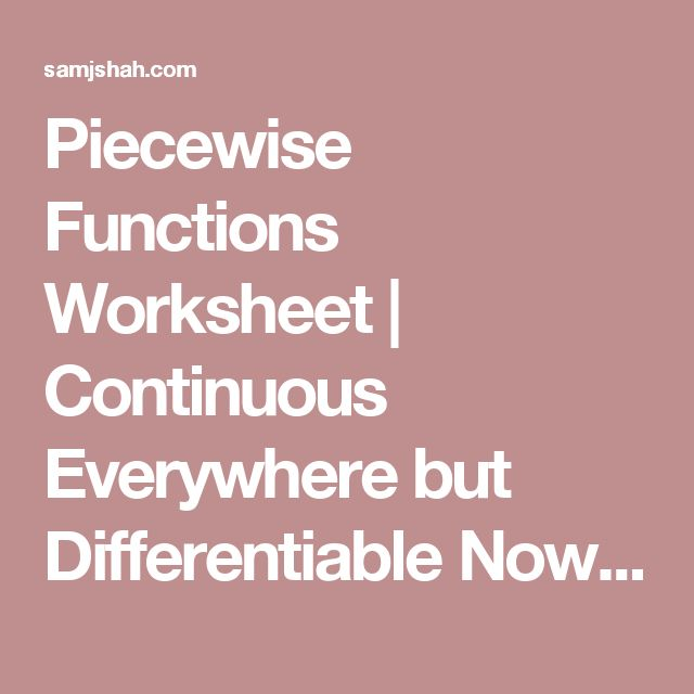 Piecewise Functions Worksheet | Continuous Everywhere but Differentiable Nowhere