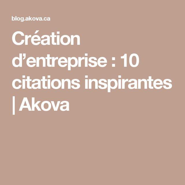 Création d'entreprise : 10 citations inspirantes | Akova
