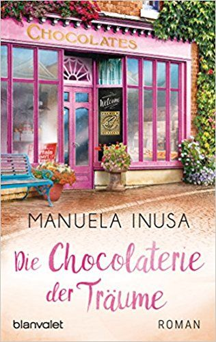 Die Chocolaterie der Träume: Roman Valerie Lane, Band 2: Amazon.de: Manuela Inusa: Bücher