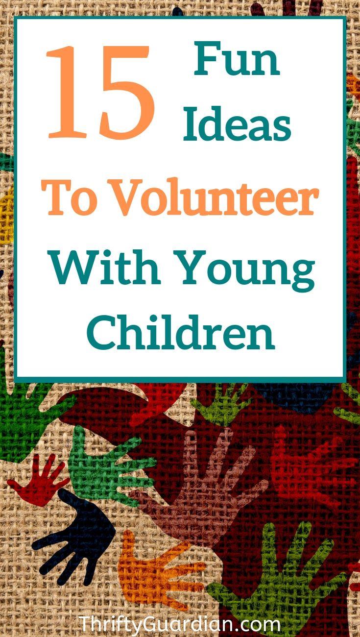 15 Ideas To Get Kids Into Volunteering In 2020 Kid Volunteer Ideas Kid Volunteering Service Projects For Kids