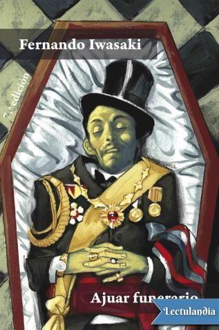 'Ajuar funerario' es un homenaje a la literatura de terror y a la micronarrativa, porque Fernando Iwasaki ha logrado concentrar en diez o doce líneas todo el escalofrío, la náusea y el desasosiego del género. ¿Es posible que los fantasmas, las ...