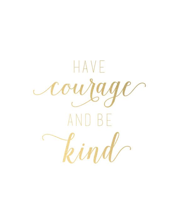 """Cinderella """"HAVE COURAGE AND BE KIND"""" Gold Foil Print"""