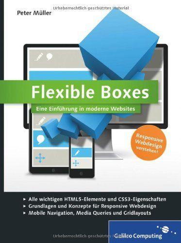 Flexible Boxes: Eine Einführung in moderne Websites. Responsive Webdesign verstehen: (Galileo Computing):Amazon.de:Bücher